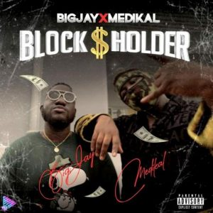 Big Jay – Blockholder Ft. Medikal mp3 download