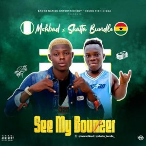 MohBad – See My Bounzer Ft. Shatta Bundle mp3 download