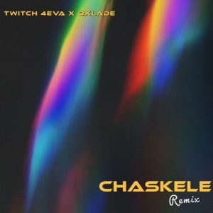 Twitch 4Eva Ft. Oxlade – Chaskele (Remix) mp3 download