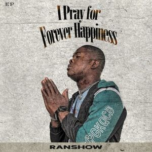 Full Album: Ranshow – I Pray for Forever Happiness download zip ep mp3
