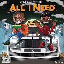Yung6ix Ft. Suji – All I Need download mp3
