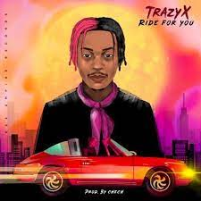 Trazyx – Ride For You download mp3