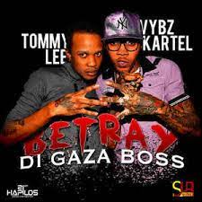 Vybz Kartel Ft. Tommy Lee Sparta – Betray Di Gaza Boss download mp3