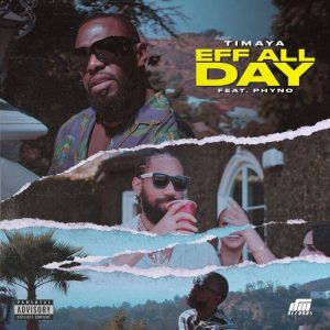 Video Timaya Ft. Phyno – Eff All Day download mp3